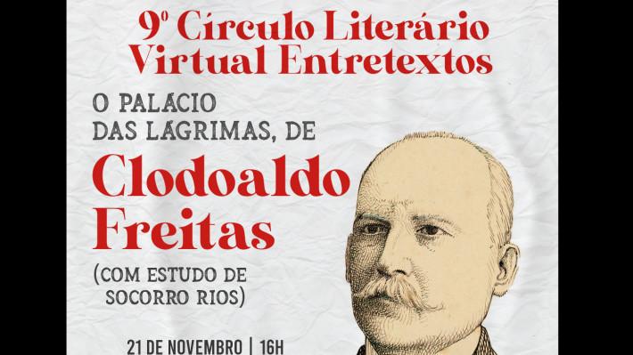 O Palácio das Lágrimas de Clodoaldo Freitas no 9º Círculo Literário Virtual de Entretextos
